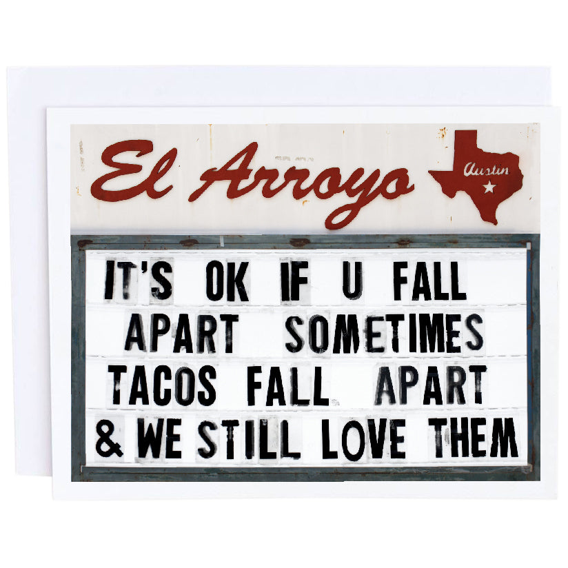 El Arroyo Card- It's OK If You Fall Apart Tacos Do