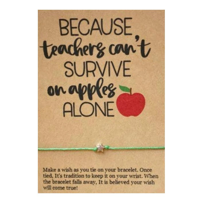Teachers Can't Survive On Apples Alone Wish Card and Bracelet