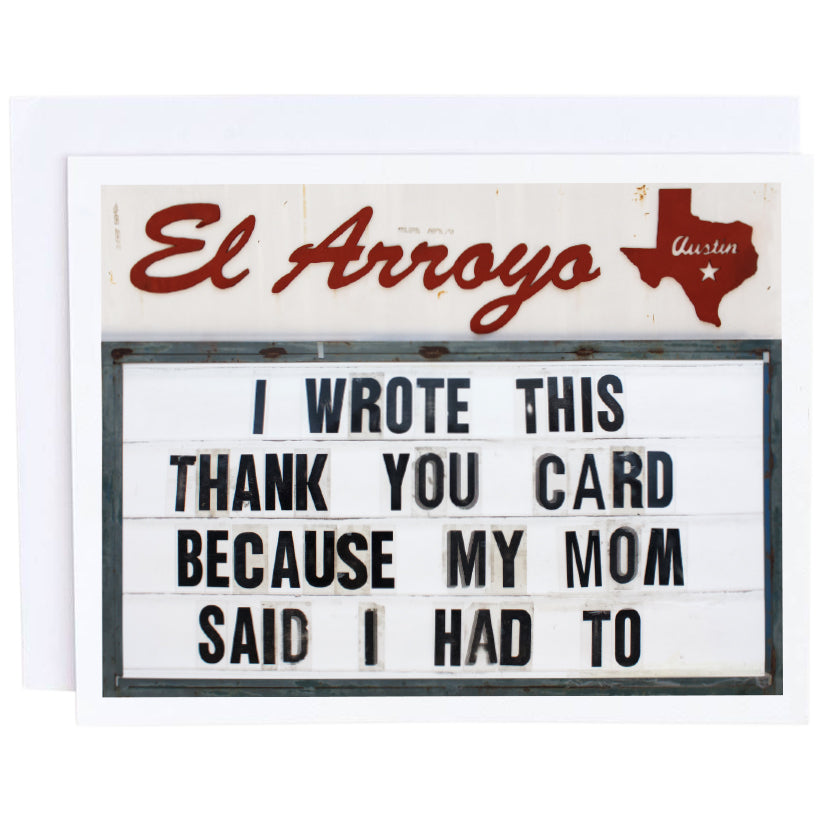 El Arroyo Card- I Wrote This Thank You Card Because My Mom Said I Had To