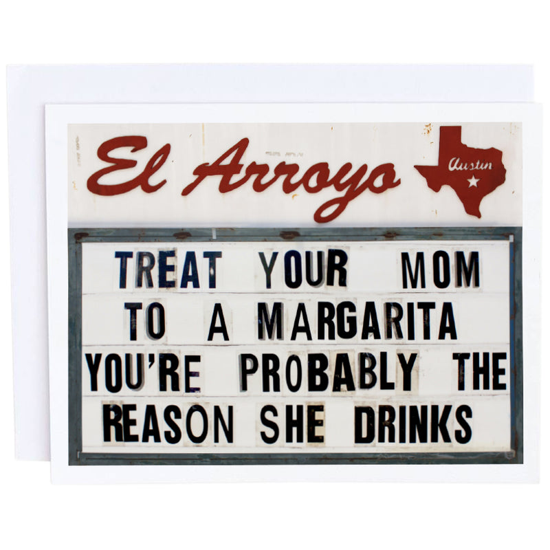 El Arroyo Card- Treat Your Mom to a Margarita Reason She Drinks