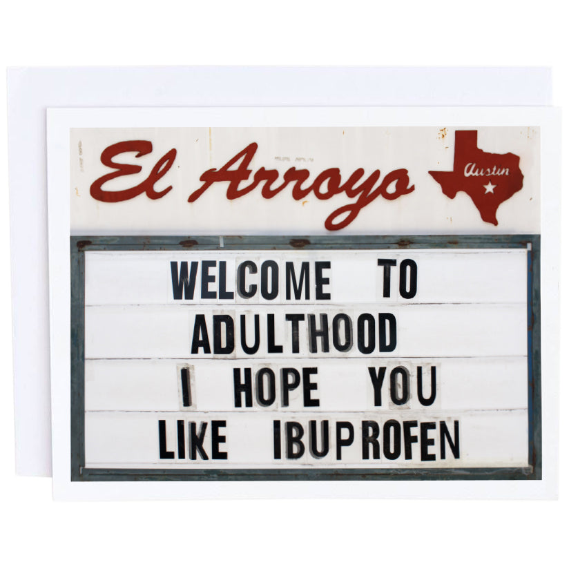 El Arroyo Card- Welcome to Adulthood I Hope You Like Ibuprofen
