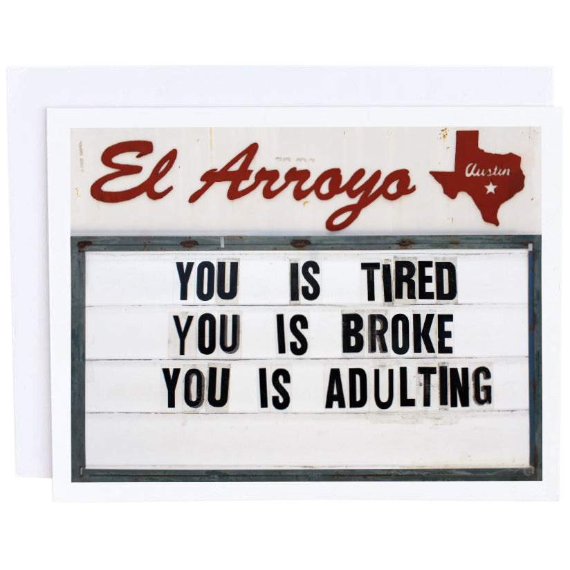 El Arroyo Card- You is Tired You is Broke You is Adulting