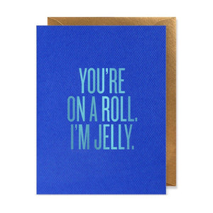 You're on a Roll - Greeting Card
