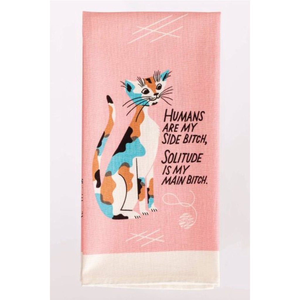 Humans Are My Side B*tch Dish Towel