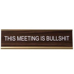 This Meeting Is Bullsh*t Nameplate