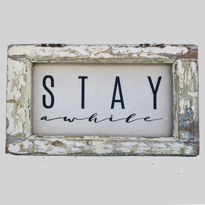 Stay Awhile- Canvas in Antique European Window