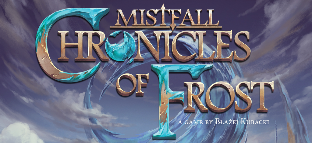 Mistfall Chronicles of Frost Kickstarter Backed