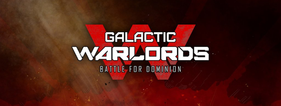 Galactic Warlords: Battle for Dominion Kickstarter Backed