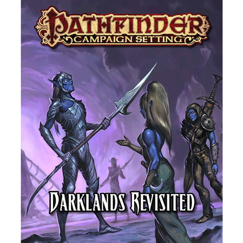 Pathfinder RPG - Campaign Setting: Darklands Revisited