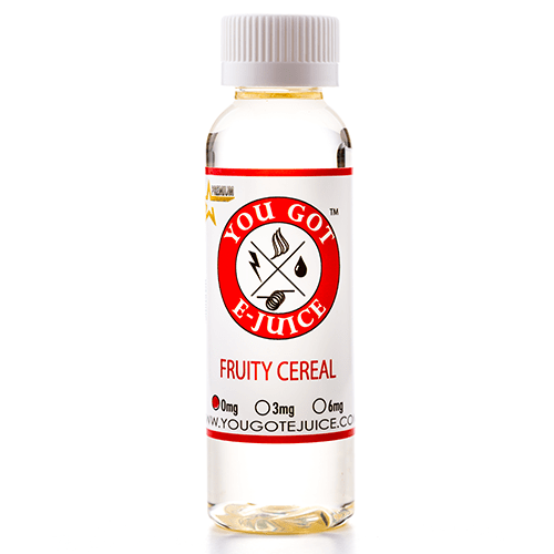 You Got E-Juice - Fruity Cereal