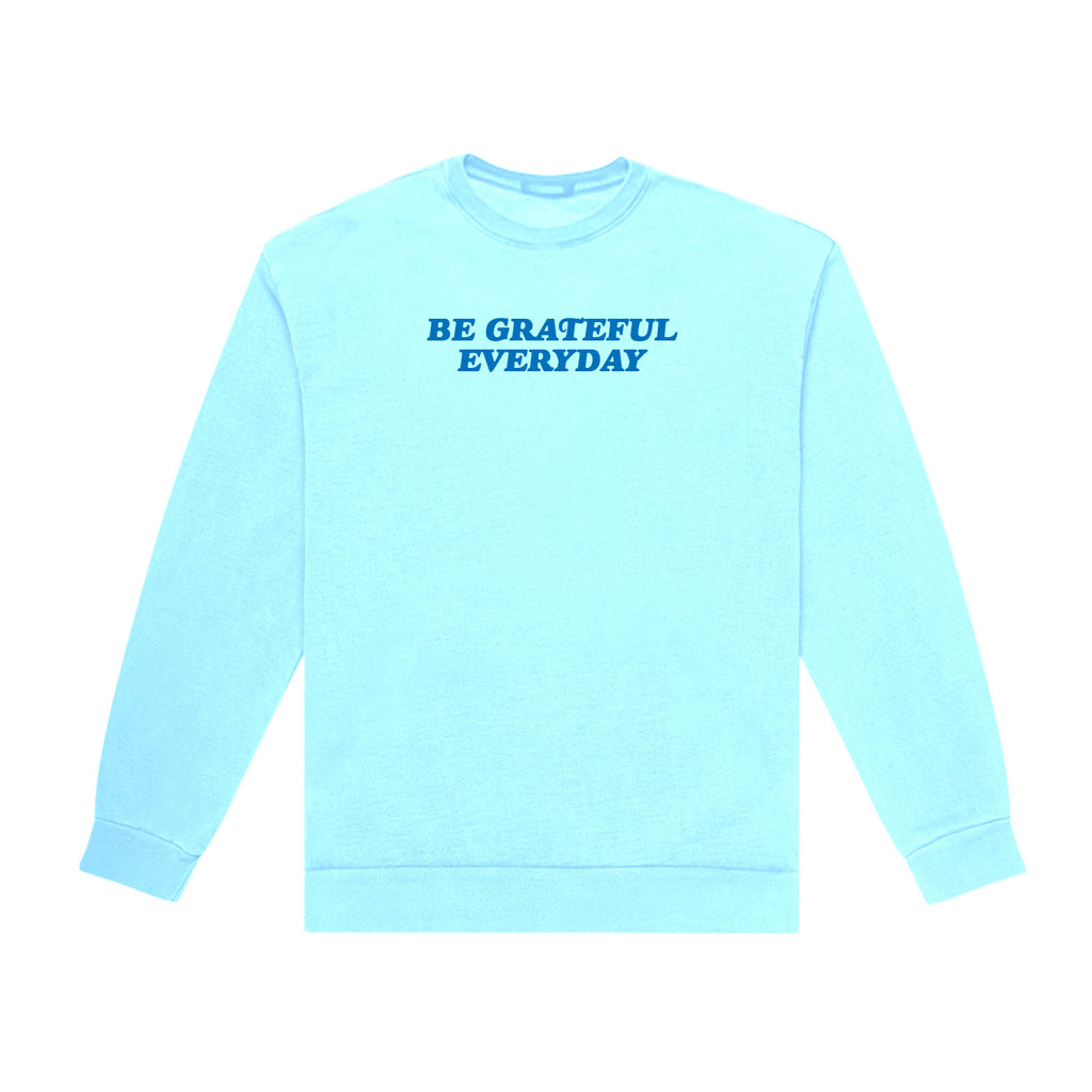 BE GRATEFUL EVERYDAY CREWNECK (LIGHT BLUE)
