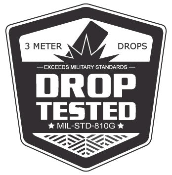 Drop tested to survive 9.10' (3M) drops on concrete