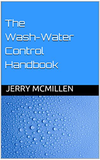 The Wash Water Control Handbook by Jerry McMillen (e-book)