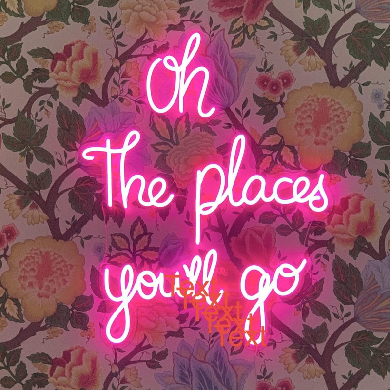 Oh the places you'll go neon sign