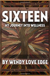 Sixteen: My Journey into Wellness