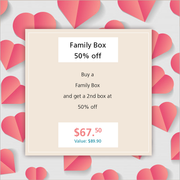 Buy 1 Family Box, Get a 2nd Family Box at 1/2 price