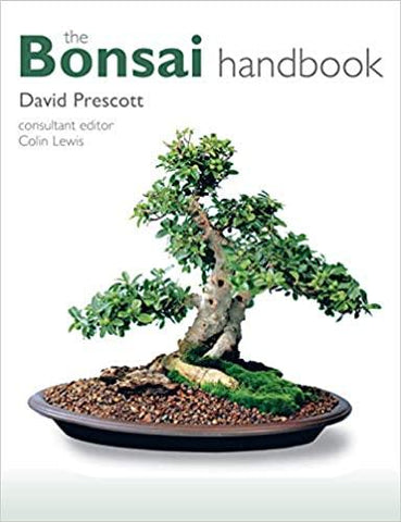 The Bonsai Handbook by David Prescott with Colin Lewis