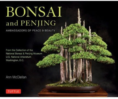 NOW HALF PRICE - Bonsai and Penjing, Ambassadors of Peace & Beauty
