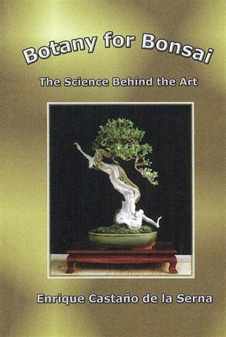 NOW HALF PRICE - Botany for Bonsai, The Science Behind the Art (Haskill Creek)