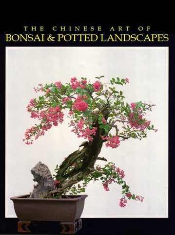 Signed Copy - The Chinese Art of Bonsai & Potted Landscapes