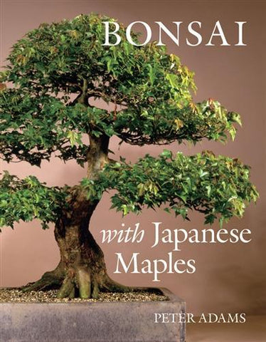 5.00 off - Bonsai with Japanese Maples by Peter Adams