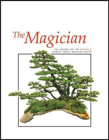 The Magician: The Bonsai Art of Kimura 2 Masters Series