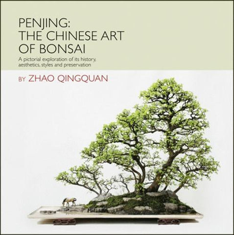 MARKED DOWN 26% - Penjing: The Chinese Art of Bonsai by Zhao Qingquan