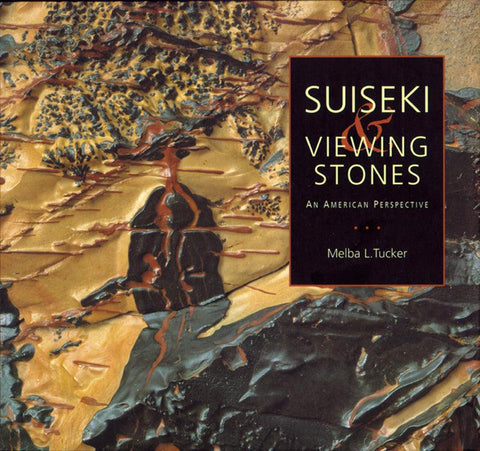 50% OFF - Suiseki & Viewing Stones - An American Perspective