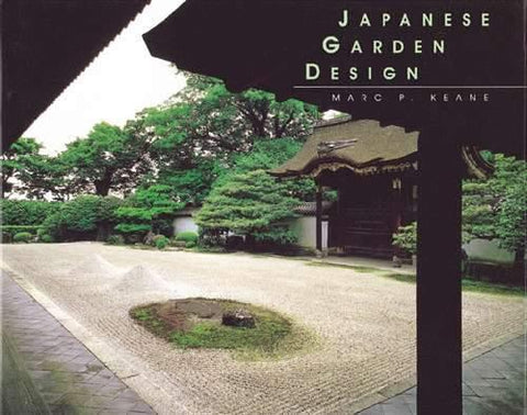 Japanese Garden Design - A much loved classic by Marc Peter Keane