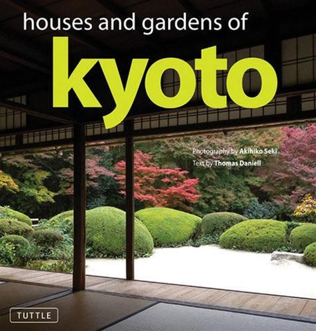 Houses & Gardens of Kyoto
