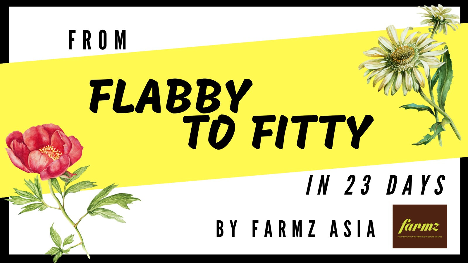 From Flabby to Fitty in 23 Days Essential Class - Farmz