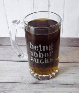 Being Sober Sucks Beer Mug