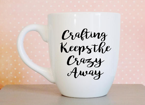 Crafting Keeps The Crazy Away Mug