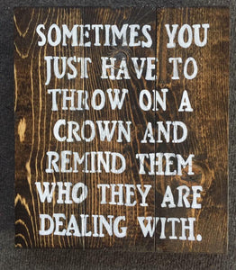 Throw On A Crown ...