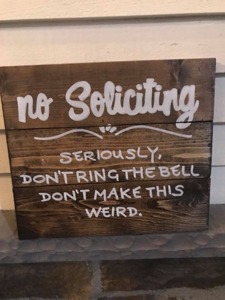 No Soliciting ... Seriously ...