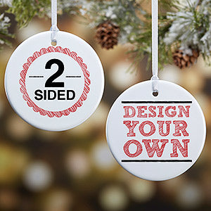 Design Your Own Personalized Round Ornament- 2-Sided - Custom Allstars
