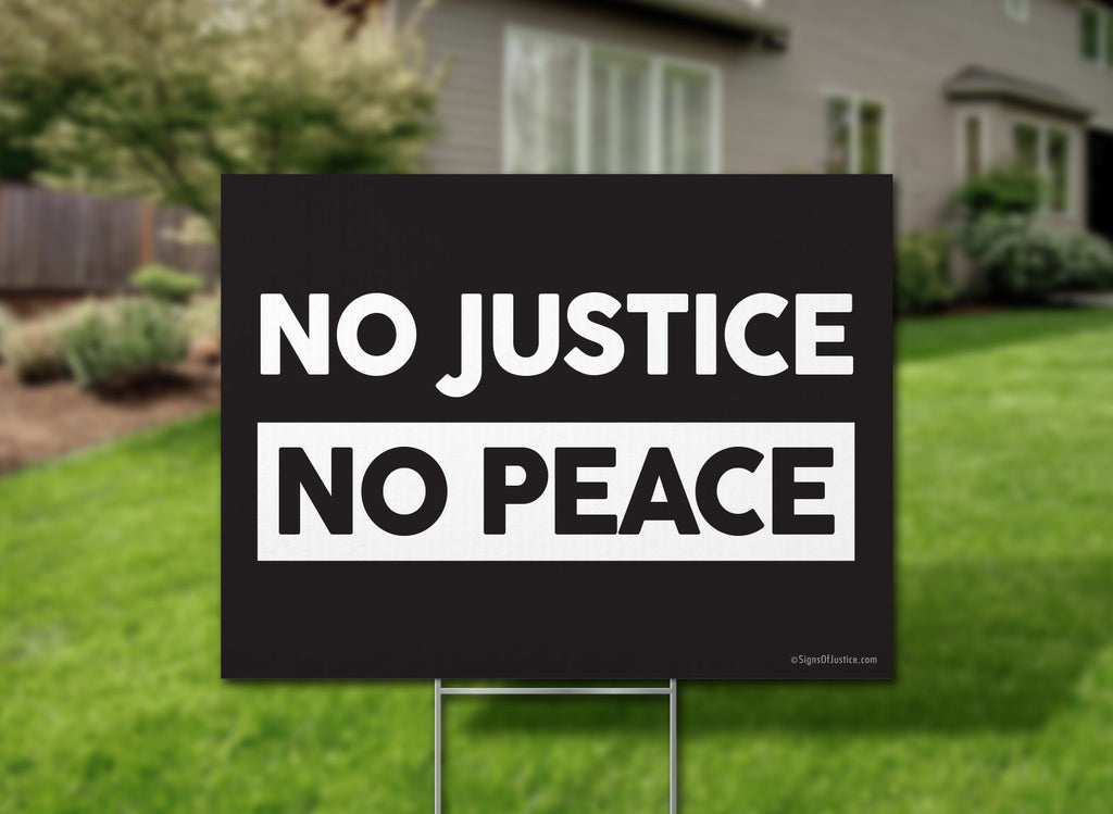No Justice, No Peace Yard Sign