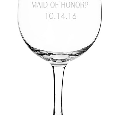 Personalized Will You Be My Maid of Honor? 25 oz. XL Wine Glass - Custom Allstars
