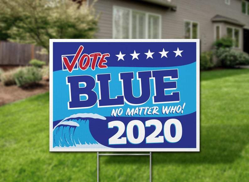 Vote Blue No Matter Who, Blue Wave 2020 Yard Sign