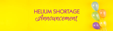 Helium Shortage Announcement
