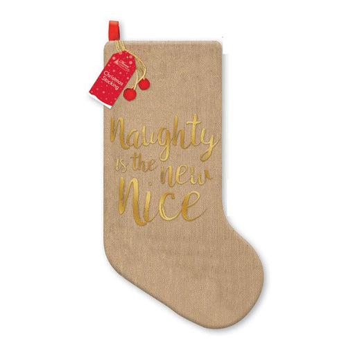Christmas Stocking - 'Naughty is the New Nice' Hessian with Gold Print - 48cm