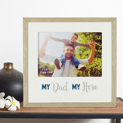 "Frame MDF 7"" x 5"" - My Dad My Hero"