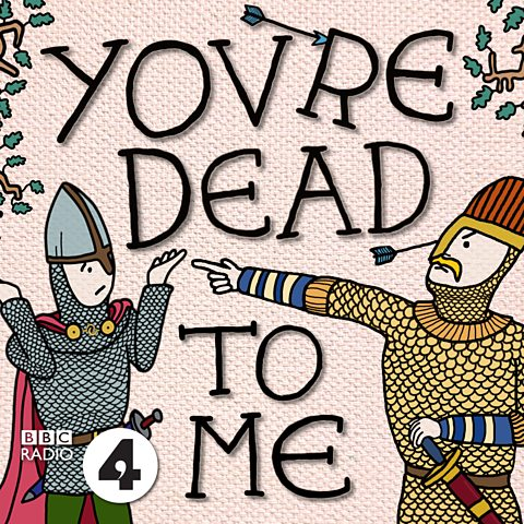 You're Dead To Me Podcast by BBC Radio4 - Gym+Coffee Favourite Podcasts for 2020