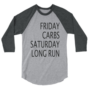 Friday Carbs Saturday Long Run 3/4 Sleeve Shirt