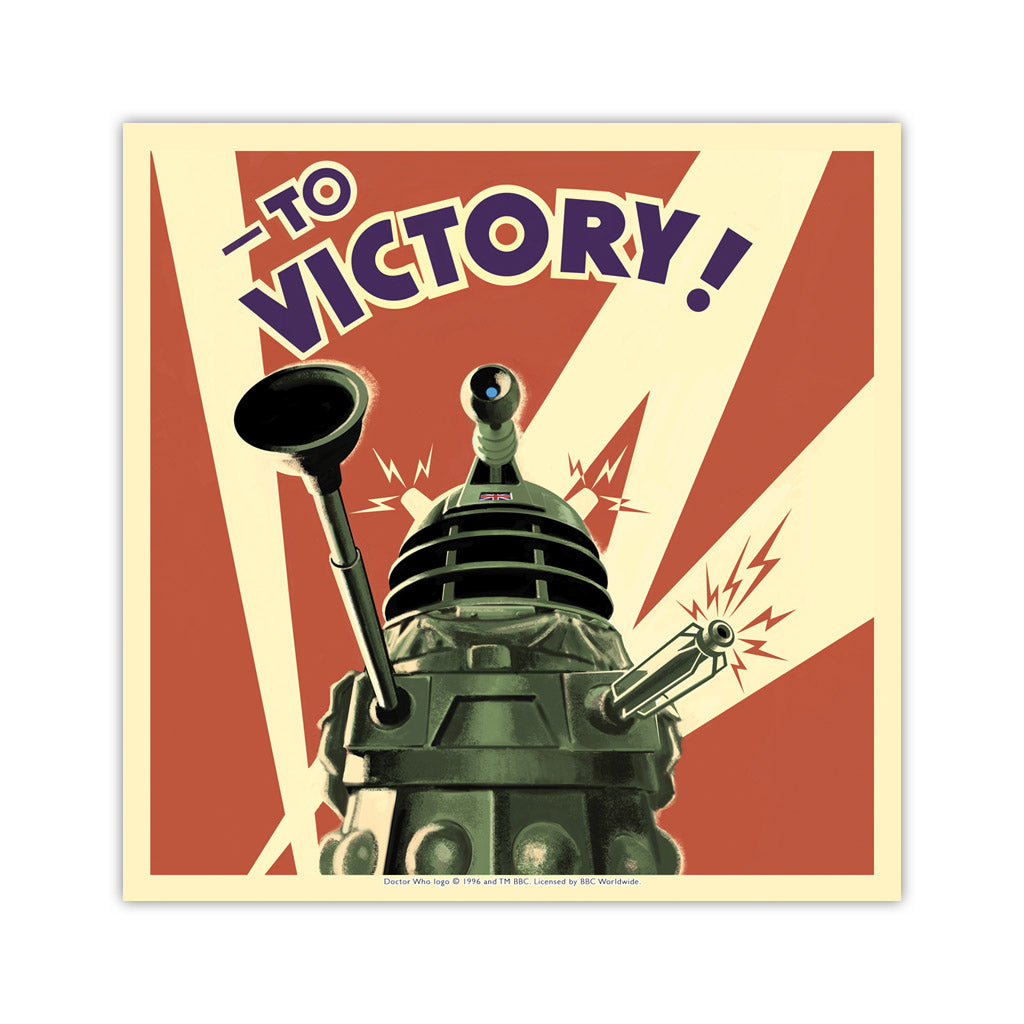 Dalek 'TO VICTORY!' Square Art Print