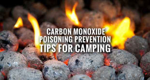 Beware of Carbon Monoxide when Camping!!