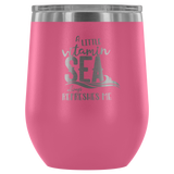 A Little Vitamin Sea Always Refreshes Me Wine tumbler drinkware