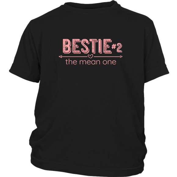 Bestie #2 - The Mean One  -  Best Friend shirts