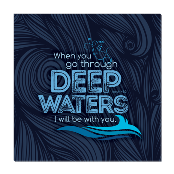 When You go though Deep Waters Canvas Wrap