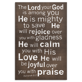 Zephaniah 3:17 - The Lord your God is among you. Scripture canvas print